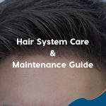 Hair System Care and Maintenance Guide