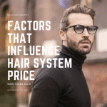 Main Factors That Highly Influence Hair System Prices